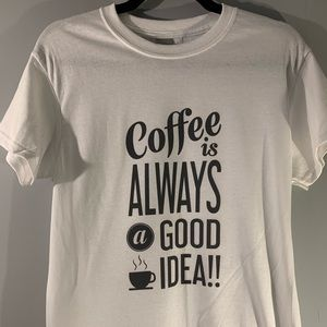 Coffee is always a good idea adult t-shirt